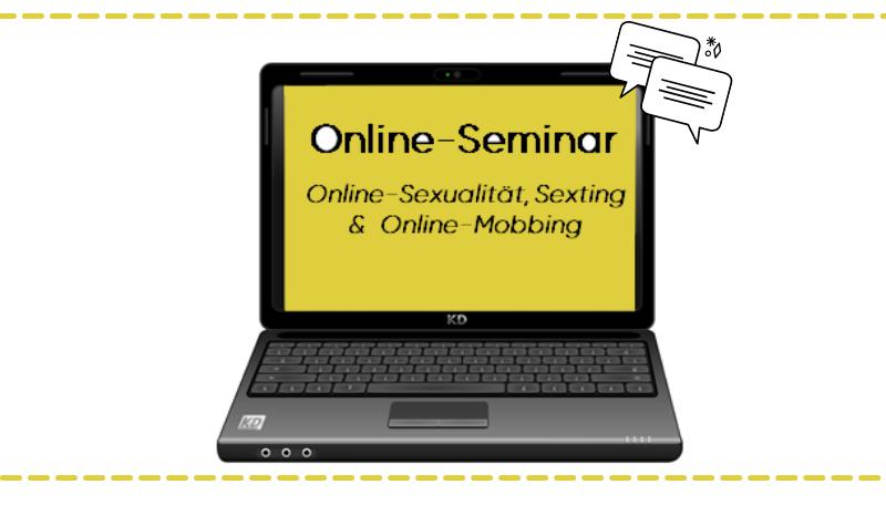 """Titelfolie zum Online-Seminar: """"Online-Sexualität, Sexting, Online-Mobbing und Co""""."""
